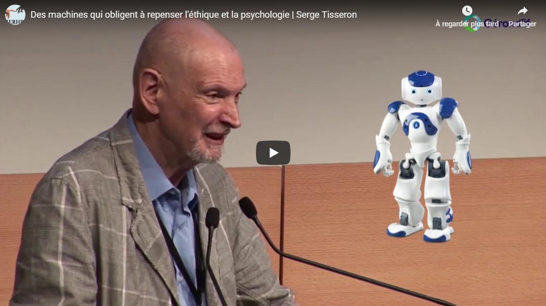Serge Tisseron – Des machines qui obligent à repenser l'éthique et la psychologie