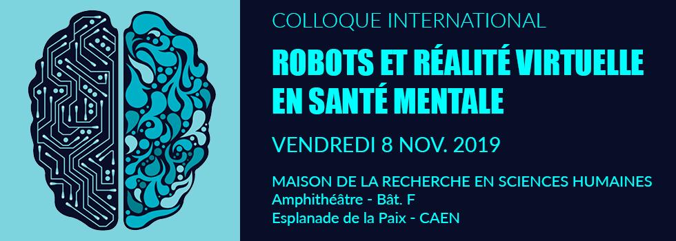 Vidéos du Colloque «Robotique et Réalité Virtuelle en santé mentale» de Caen, Novembre 2019